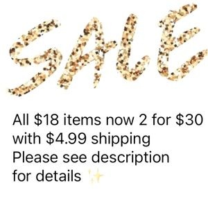 2 for $30 with $4.99 shipping all $18 items